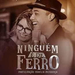 """Saiu a nova música de Wesley Safadão com participação de Marília Mendonça; peça """"Ninguém é De Ferro"""" nas rádios"""