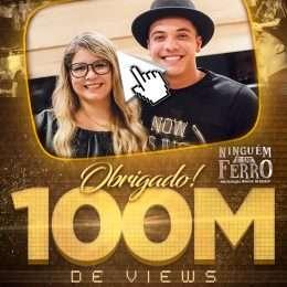 """""""Ninguém É De Ferro"""" bate marca de 100 milhões de visualizações no Youtube"""